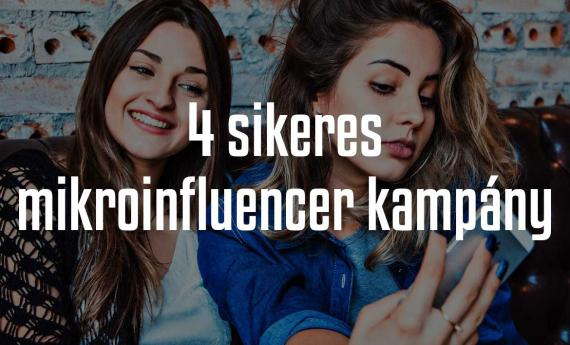 4 példa a sikeres mikroinfluencer marketingre